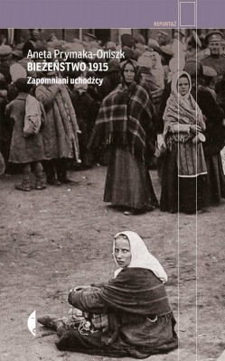 Biezenstwo 1915 Zapomniani Uchodzcy