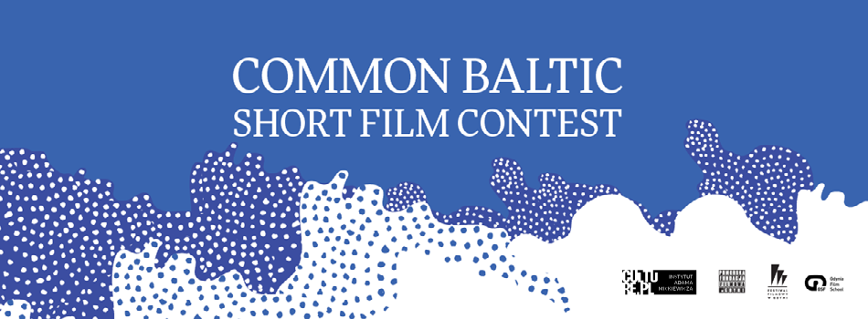 "Konkurs ""Common Baltic. Short Film Contest"""